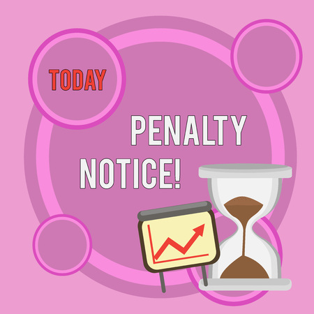 Writing note showing Penalty Notice. Business concept for the immediate fine given to showing for minor offences Growth Chart with Arrow Going Up and Hourglass Sand Sliding