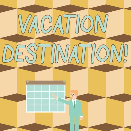 Text sign showing Vacation Destination. Business photo text a place where showing go for holiday or relaxation Businessman Smiling and Pointing to Colorful Calendar with Star Hang on Wall