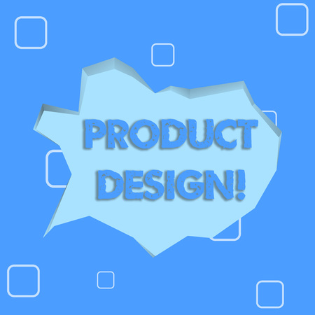 Writing note showing Product Design. Business concept for process of creating or improving a product for clients needs Pale Blue Speech Bubble in Irregular Cut 3D Style Backdrop