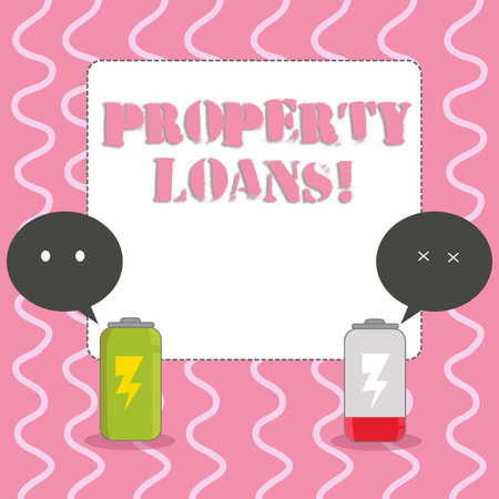 Text sign showing Property Loans. Business photo showcasing a loan used to buy land or buildings and infrastructures Fully Charged and Discharged Battery with Two Colorful Emoji Speech Bubble
