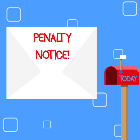 Handwriting text Penalty Notice. Conceptual photo the immediate fine given to showing for minor offences Blank Big White Envelope and Open Red Mailbox with Small Flag Up Signalling