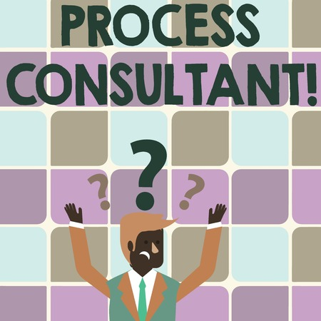 Writing note showing Process Consultant. Business concept for someone researching and analyzing the processes Businessman Raising Both Arms with Question Marks Above Head