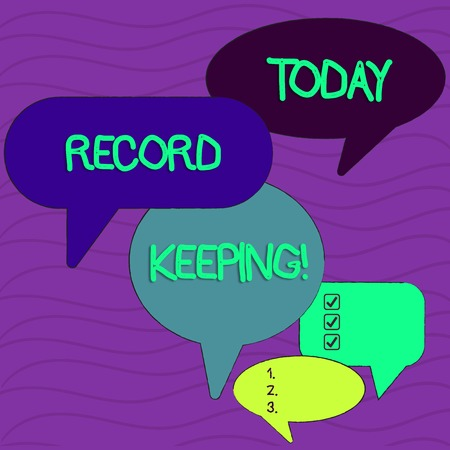 Conceptual hand writing showing Record Keeping. Concept meaning The activity or occupation of keeping records or accounts Speech Bubble in Different Sizes and Shade Group Discussion
