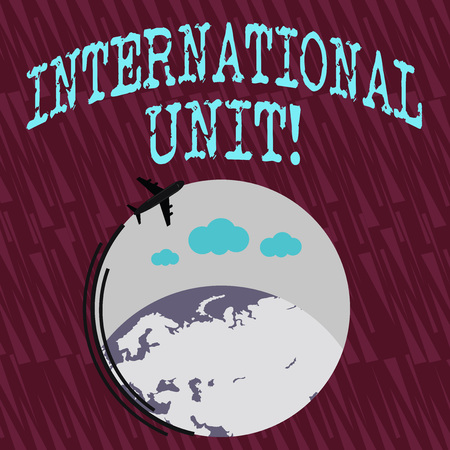 Text sign showing International Unit. Business photo text the internationally accepted amount of a substance Airplane with Moving Icon Flying Around Colorful Globe and Blank Text Space