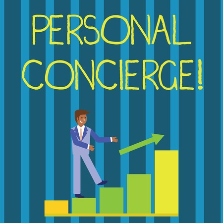 Writing note showing Personal Concierge. Business concept for someone who will make arrangements or run errands Smiling Businessman Climbing Bar Chart Following an Arrow Up