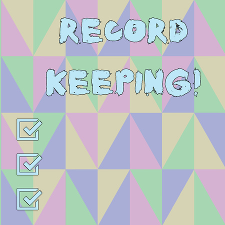 Handwriting text Record Keeping. Conceptual photo The activity or occupation of keeping records or accounts Obtuse Triangle Shape Forming Blurry Mosaic and Stained Glass Pattern Style