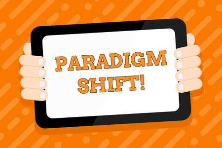 Conceptual hand writing showing Paradigm Shift. Concept meaning fundamental change in approach or underlying assumptions Color Tablet Smartphone with Screen Handheld Back of Gadget