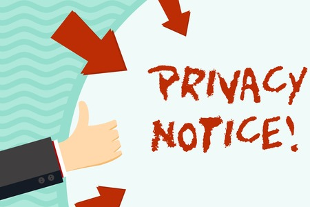 Handwriting text writing Privacy Notice. Conceptual photo fulfils a legal requirement to protect a customer or client Hand Gesturing Thumbs Up and Holding on Blank Space Round Shape with Arrows