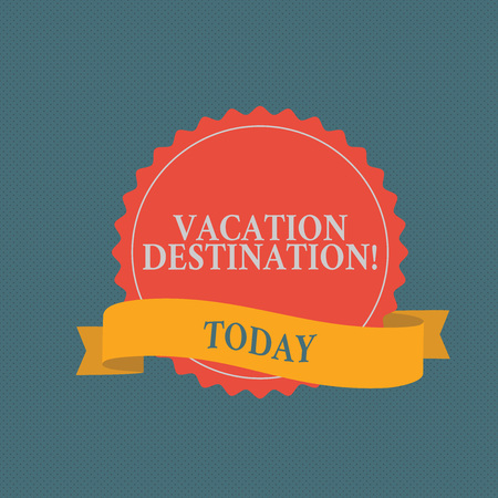 Writing note showing Vacation Destination. Business concept for a place where showing go for holiday or relaxation Color Seal Sticker with Jagged Edge and Shaded Ribbon Strip Imagens