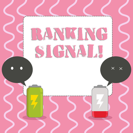 Text sign showing Ranking Signal. Business photo showcasing characteristic of a website that search engine algorithms Fully Charged and Discharged Battery with Two Colorful Emoji Speech Bubble