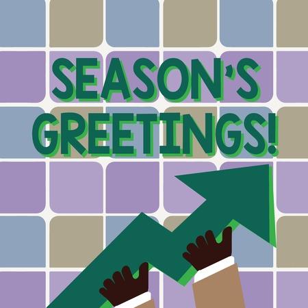 Main conceptuel écrit, indiquant les salutations de la saison. Signification du concept utilisé comme une expression de bonne volonté pendant les festivités Hand Holding coloré énorme flèche 3D pointant vers le haut