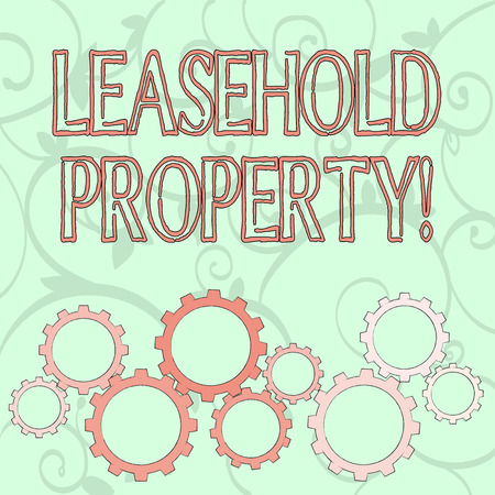 Writing note showing Leasehold Property. Business concept for ownership of a temporary right to hold land or property Colorful Cog Wheel Gear Engaging, Interlocking and Tesselating