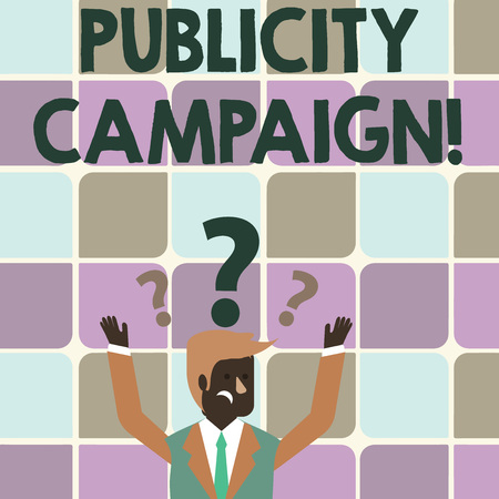 Writing note showing Publicity Campaign. Business concept for an effort to convey essential information to the public Businessman Raising Both Arms with Question Marks Above Head