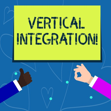 Conceptual hand writing showing Vertical Integration. Concept meaning Merger of companies at different stages of production Two Businessmen Hands Gesturing the Thumbs Up and Okay Sign