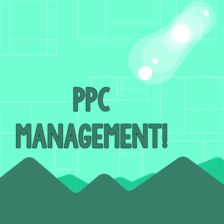 Conceptual hand writing showing Ppc Management. Concept meaning process of overseeing and analysisaging a company s is PPC ad spend View of Colorful Mountains and Hills Lunar and Solar Eclipse 版權商用圖片