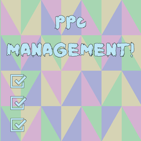 Handwriting text Ppc Management. Conceptual photo process of overseeing and analysisaging a company s is PPC ad spend Obtuse Triangle Shape Forming Blurry Mosaic and Stained Glass Pattern Style