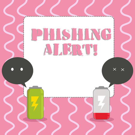 Text sign showing Phishing Alert. Business photo showcasing Be cautious to fraudulent attempt to obtain subtle facts Fully Charged and Discharged Battery with Two Colorful Emoji Speech Bubble