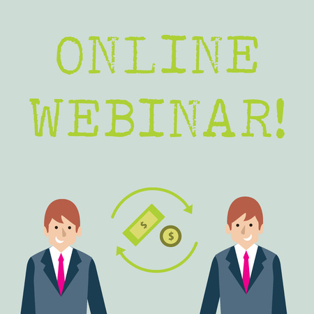 Conceptual hand writing showing Online Webinar. Concept meaning online meeting or presentation held via the Internet Money in Dollar Sign in Rotating Arrows Between Businessmen