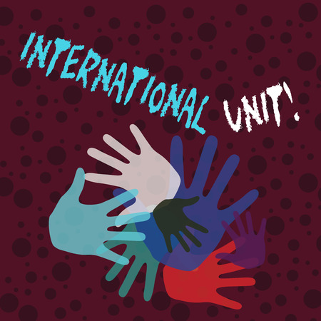 Handwriting text writing International Unit. Conceptual photo the internationally accepted amount of a substance Color Hand Marks of Different Sizes Overlapping for Teamwork and Creativity