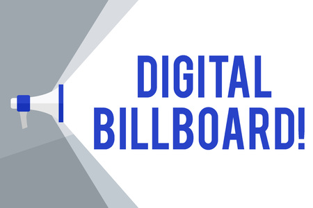 Writing note showing Digital Billboard. Business concept for billboard that displays digital images for advertising Megaphone Extending the Volume Range through Space Wide Beam