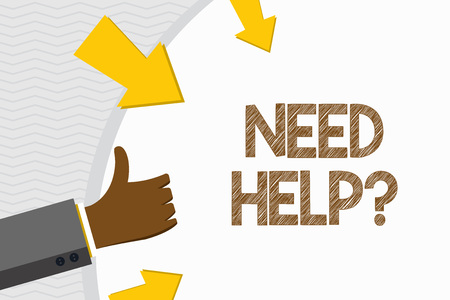 Conceptual hand writing showing Need Help question. Concept meaning to give or provide what is necessary to accomplish a task Hand Gesturing Thumbs Up and Holding Round Shape with Arrows