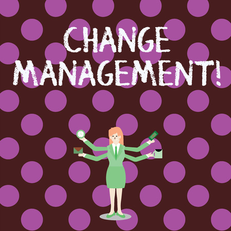 Word writing text Change Management. Business photo showcasing systematic approach to dealing with the transition Businesswoman with Four Arms Extending Sideways Holding Workers Needed Item