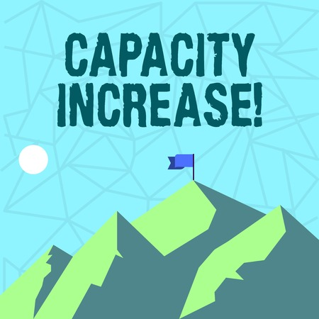 Writing note showing Capacity Increase. Business concept for meet an actual increase in deanalysisd, or an anticipated one Mountains with Shadow Indicating Time of Day and Flag Banner