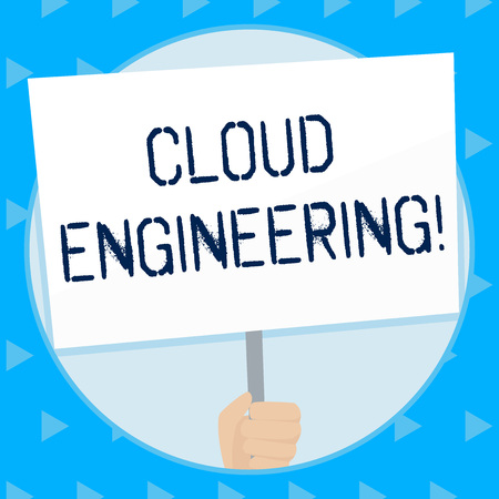 Word writing text Cloud Engineering. Business photo showcasing application of engineering disciplines to cloud computing Hand Holding Blank White Placard Supported by Handle for Social Awareness
