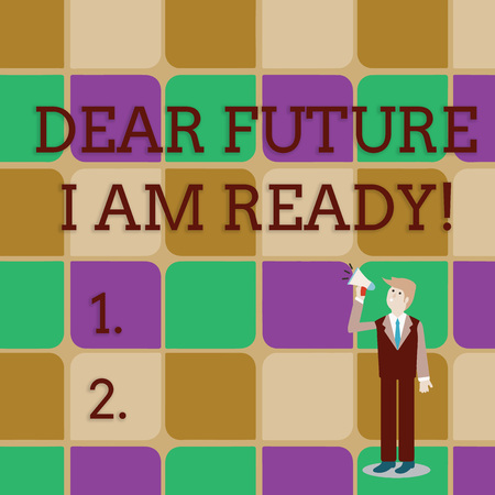 Handwriting text writing Dear Future I Am Ready. Conceptual photo suitable state for action or situation being fully prepared Businessman Looking Up, Holding and Talking on Megaphone with Volume Icon