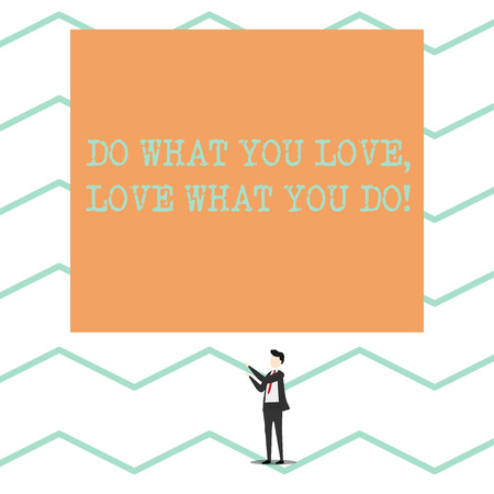 Conceptual hand writing showing Do What You Love Love What You Do. Concept meaning you able doing stuff you enjoy it to work in better places then