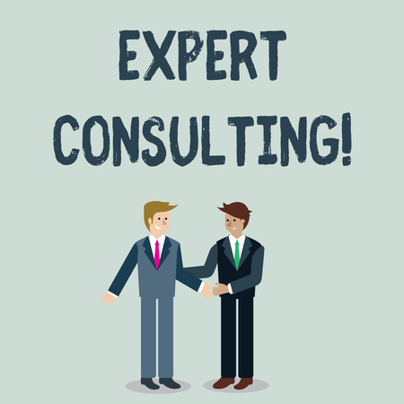 Writing note showing Expert Consulting. Business concept for providing of expert knowledge to a third party for a fee Businessmen Smiling and Greeting each other by Handshaking