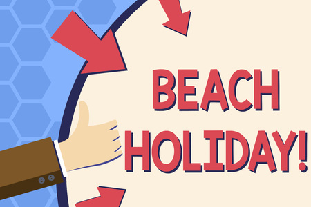 Writing note showing Beach Holiday. Business concept for Vacations in which one basically just sunbathes in the beach Hand Gesturing Thumbs Up Holding on Round Shape with Arrows Zdjęcie Seryjne - 122296788