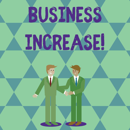 Handwriting text Business Increase. Conceptual photo improving some measure of an enterprise s is success Two Businessmen Standing, Smiling and Greeting each other by Handshaking
