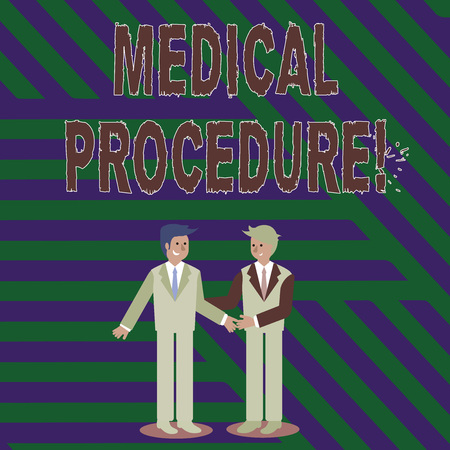 Handwriting text writing Medical Procedure. Conceptual photo a procedure employed by medical or dental practitioners Two Businessmen Standing, Smiling and Greeting each other by Handshaking