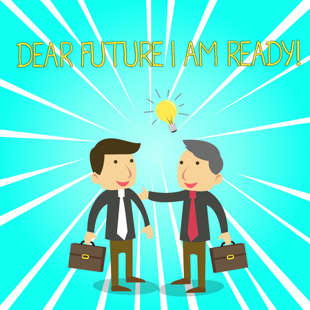 Text sign showing Dear Future I Am Ready. Business photo showcasing suitable state for action or situation being fully prepared