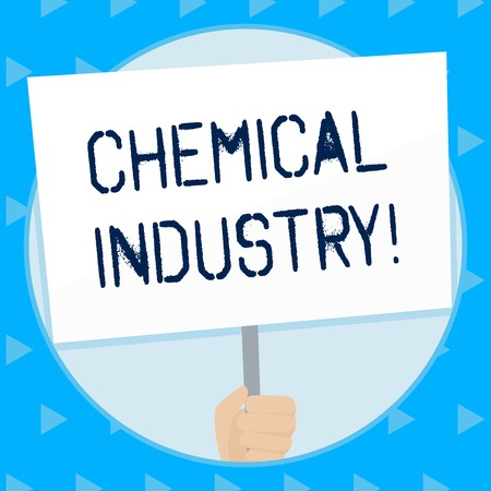 Word writing text Chemical Industry. Business photo showcasing comprises the companies that produce industrial chemicals Hand Holding Blank White Placard Supported by Handle for Social Awareness