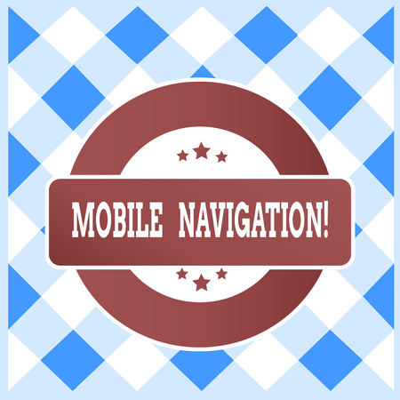 Text sign showing Mobile Navigation. Business photo text graphical user interface used to aid the vehicle driver
