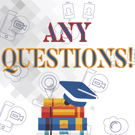 Text sign showing Any Questions. Business photo showcasing Something that you say or write in order to ask a demonstrating Graduation Cap with Tassel Resting on Top of Stack of Thick Books