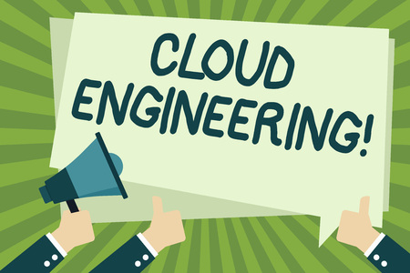 Handwriting text writing Cloud Engineering. Conceptual photo application of engineering disciplines to cloud computing Hand Holding Megaphone and Other Two Gesturing Thumbs Up with Text Balloon Stock Photo