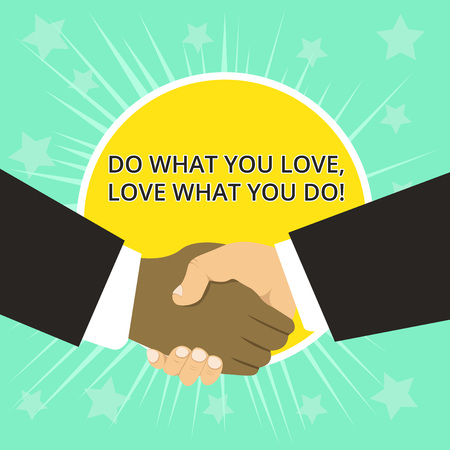 Writing note showing Do What You Love Love What You Do. Business concept for you able doing stuff you enjoy it to work in better places then