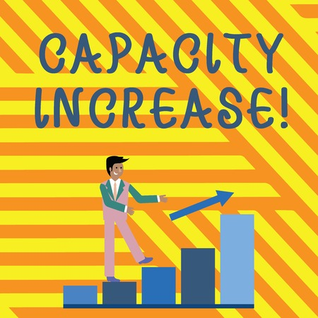Word writing text Capacity Increase. Business photo showcasing meet an actual increase in deanalysisd, or an anticipated one Smiling Businessman Climbing Bar Chart Following an Arrow Going Up