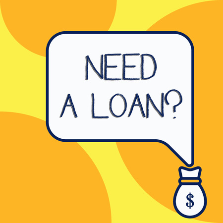 Handwriting text writing Need A Loan question. Conceptual photo amount of money that is borrowed often from bank