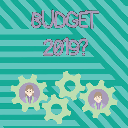 Writing note showing Budget 2019 Question. Business concept for estimate of income and expenditure for next year Two Business People Inside Cog Wheel Gear for Teamwork Event