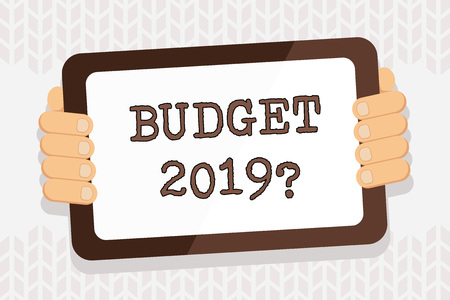 Handwriting text writing Budget 2019 Question. Conceptual photo estimate of income and expenditure for next year Color Tablet Smartphone with Blank Screen Handheld from the Back of Gadget