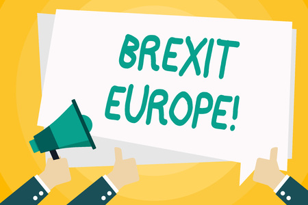 Text sign showing Brexit Europe. Business photo text possibility of Britain withdrawing from the European Union Hand Holding Megaphone and Other Two Gesturing Thumbs Up with Text Balloon