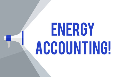 Writing note showing Energy Accounting. Business concept for measure and report the energy consumption of activities Megaphone Extending the Volume Range through Space Wide Beam