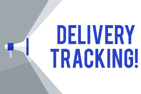 Writing note showing Delivery Tracking. Business concept for the process of localizing shipping containers and mails Megaphone Extending the Volume Range through Space Wide Beam
