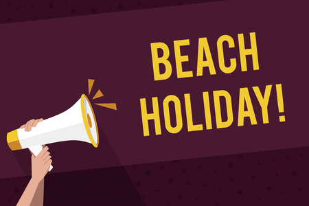 Writing note showing Beach Holiday. Business concept for Vacations in which one basically just sunbathes in the beach Human Hand Holding Megaphone with Sound Icon and Text Space Zdjęcie Seryjne - 122306296