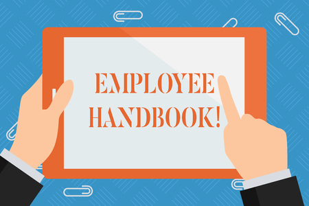 Conceptual hand writing showing Employee Handbook. Concept meaning states the rules and regulations and policies of a company Hand Holding Pointing Touching Color Tablet White Screen