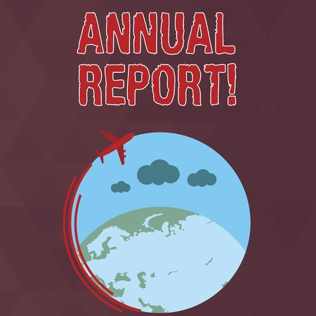 Writing note showing Annual Report. Business concept for financial summary of a company s is activities during the year Airplane Flying Around Colorful Globe and Blank Text Space